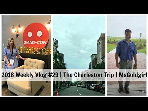 2018 Weekly Vlog #29 | The Charleston Trip | MsGoldgirl