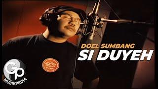 Download Lagu SI DUYEH - Doel Sumbang mp3