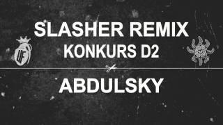 SŁOŃ/MIKSER SLASHER (ABDULSKY REMIX) | KONKURS D2