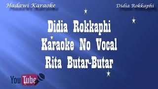 Didia Rokkaphi karaoke No Vokal Rita Butar-butar