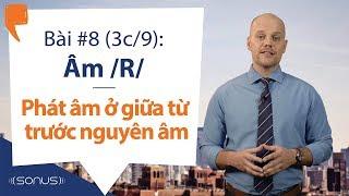 Bài #8  3c/9  - Âm /r/: Phát âm đúng ở Giữa Từ  Trước Nguyên âm   En  - Phát âm