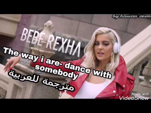 Bebe rexha-the way i are(dance with somebody) مترجمة