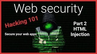 #2 Hacking 101 - HMTL injection - web security tutorial