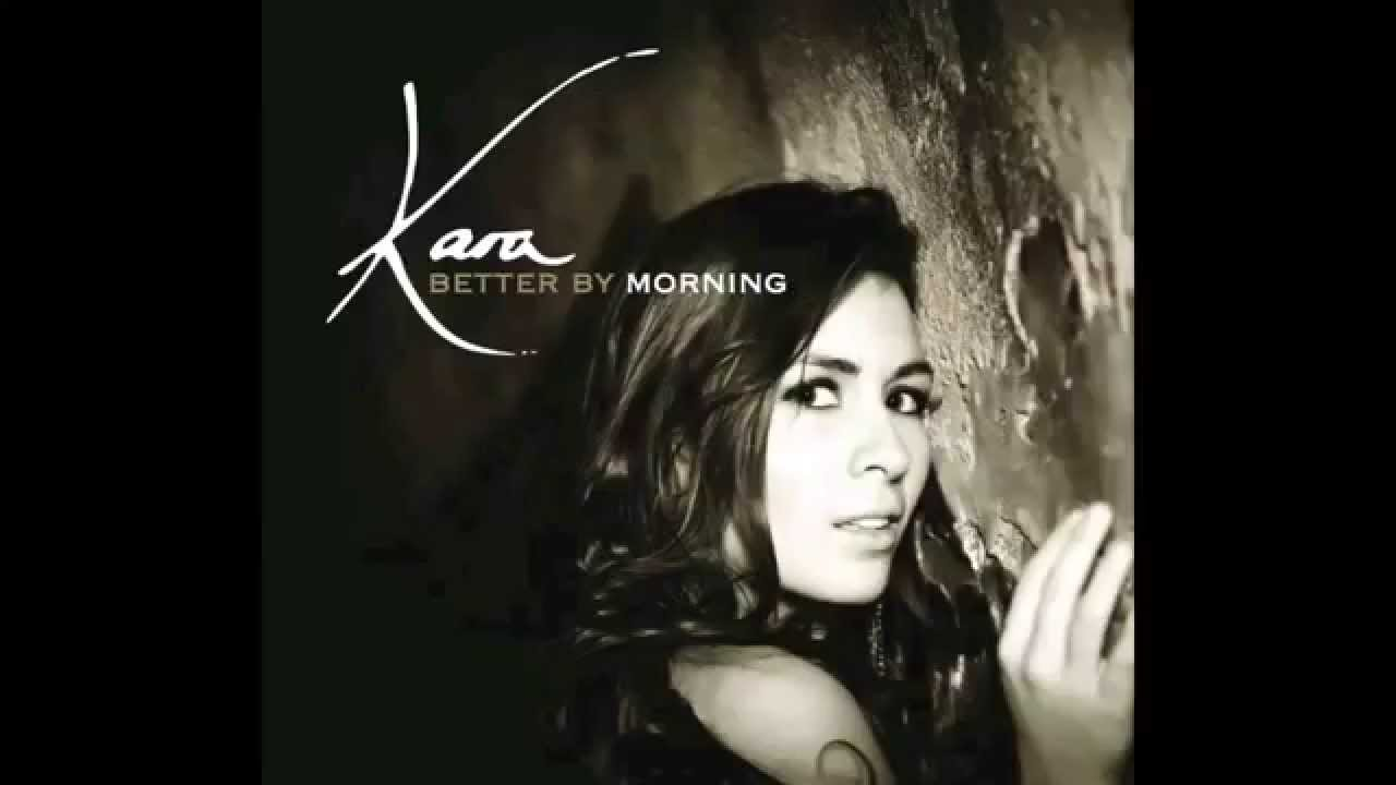 KARA HESSE // 5. I Know How To Love - (Better By Morning) - (2014)
