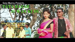 Album-Tata Bazar Juwan kudi...New santali vedio album