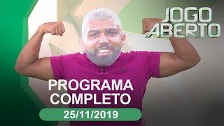 Jogo Aberto - 25/11/2019 - Programa completo