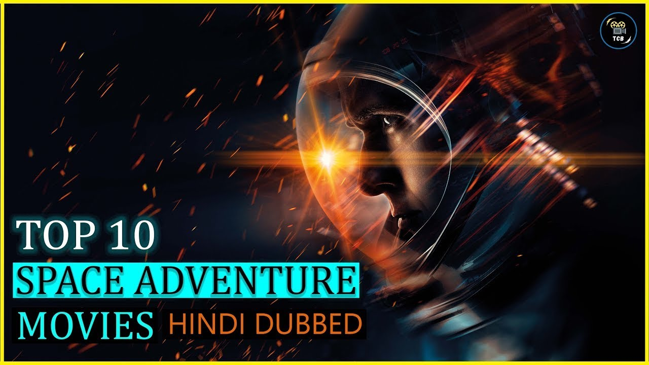 Top 10 Best Space Adventure Movies In Hindi | Top 10 Hindi Dubbed Sci-fi Movies Of All Time