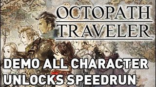Octopath Traveler Demo: All Characters Unlocked Speedrun