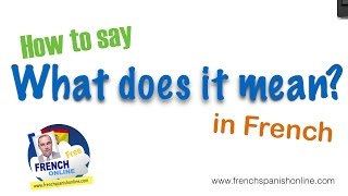 3 ways what does it mean in french?