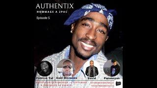 Authentix Episode 5 Hommage à Tupac Amaru Shakur Part 1 / 9