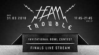 Team Trouble 2018 LAAX - Finals Livestream