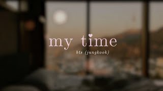 """my time"" - bts (jungkook) but it's 2009 and you decided to skip work to sleep in with your lover"
