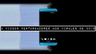 Los 3 videos perturbadores más virales de 2018