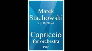 Marek Stachowski (1936-2004): Capriccio for orchestra (1983)