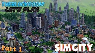 TheBlockRoom Let's Play: SimCity - Part 1