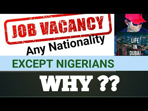 THE REALITY BEHIND COMPANIES IN DUBAI UAE NOT ACCEPTING NIGERIANS | A MANS OFFENCE | NEW JOB VACANCY
