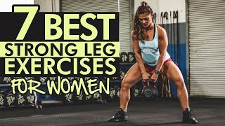 The Best STRONG Leg Exercises for Women (7 MUST-DO Lower-Body Movements)