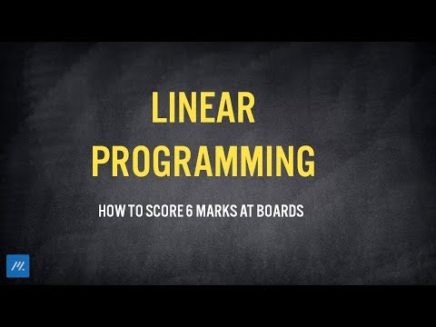 Linear Programming - How To Fetch 6 Marks In Boards
