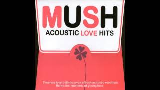 Download Mush Acoustic Love Hits Mp3 and Videos