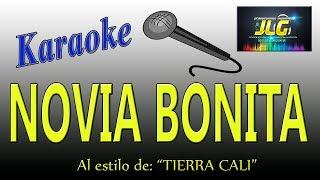 NOVIA BONITA -Karaoke- Tierra Cali