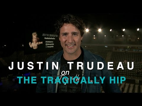Justin Trudeau reflects on The Tragically Hip