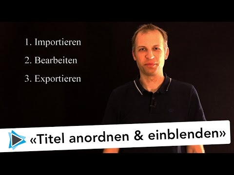 Titel anordnen ausrichten und einblenden Pinnacle Studio 19 Deutsch Video Tutorial