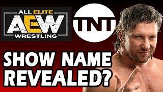 All Elite Wrestling on TNT Name Revealed? | Latest AEW WWE News and Rumors