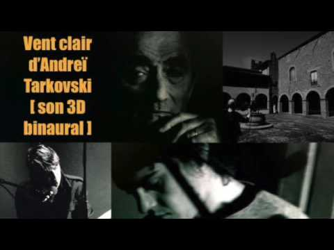 Vent clair, film sonore d'Andreï Tarkovski [son 3D binaural] (France Culture / Création on air)