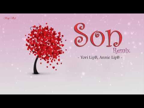 Son (Remix) -  Yori LipB, Annie LipB - Lyrics video