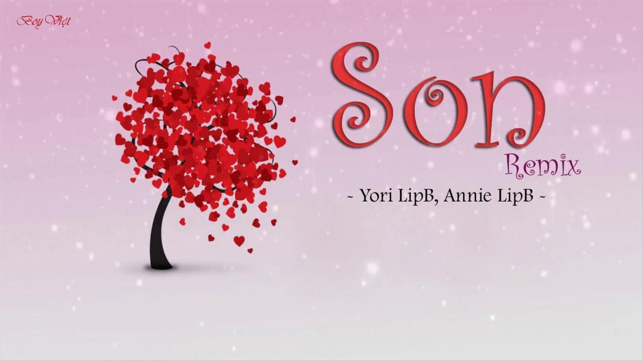 Download Son (Remix) -  Yori LipB, Annie LipB - Lyrics video