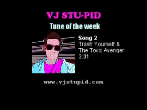 Song 2 - Trash Yourself & The Toxic Avenger (192 kbps)