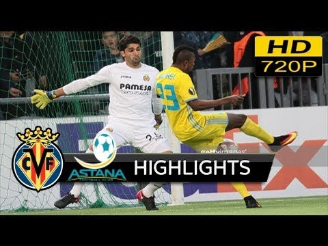 FC Astana vs Villarreal CF 2-3 - extended Highlights & All Goals (uefa europa league) 23/11/ 2017 HD