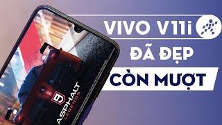 Đánh giá hiệu năng Vivo V11i: Đẹp nhưng liệu có mượt?
