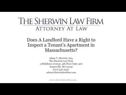 Does a Landlord Have a Right to Inspect a Tenant's Apartment? (Massachusetts Landlord Tenant Law)