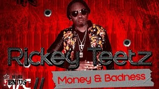 Rickey Teetz - Money and Badness (Raw) Mac 11 Riddim - April 2017