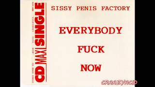 Sissy Penis Factory - Everybody Fuck Now (Ultimix)