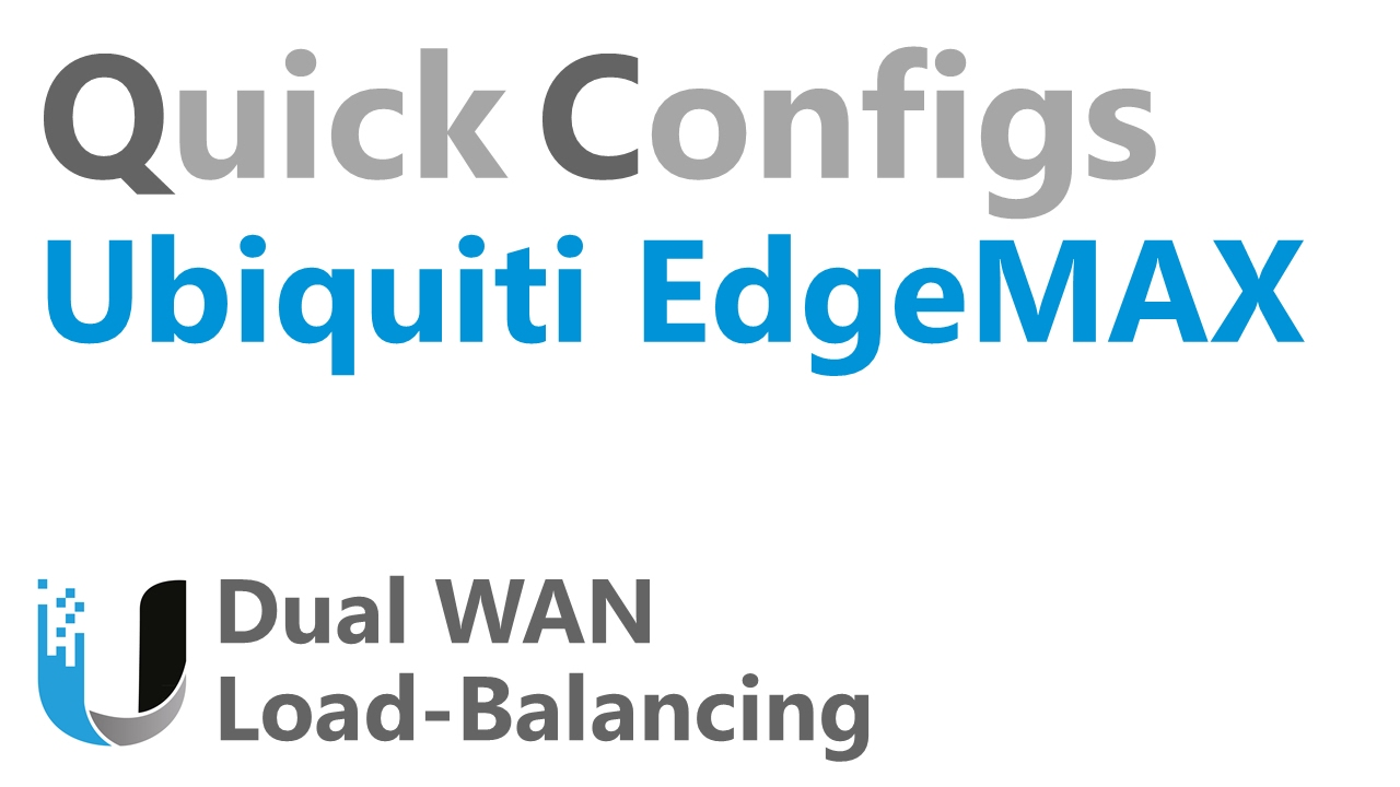 QC Ubiquiti EdgeMAX - Dual WAN Load Balancing