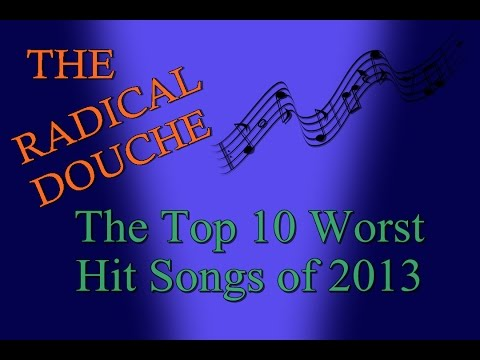 The Top 10 Worst Hit Songs of 2013