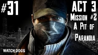 Watch Dogs - Walkthrough -  Part 31 - Act 3 - Mission #2 - A Pit Of Paranoia