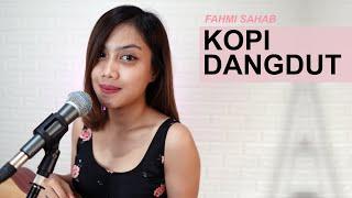 Download Lagu KOPI DANGDUT - FAHMI SHAHAB ( COVER BY SASA TASIA ) mp3