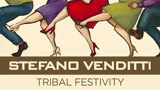 Stefano Venditti - Tribal Festivity