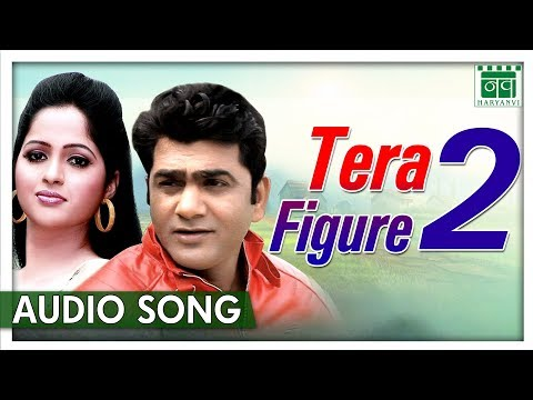 Tera Figure 2 - Uttar Kumar, Kavita Joshi | Anil Jajanpur | New Haryanavi Songs 2018 | Nav Haryanvi