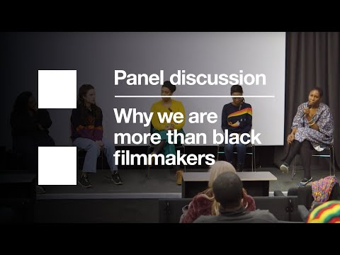 Why We Are More Than Black Filmmakers - Panel Discussion | Reel Lives