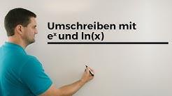 Umschreiben mit e^x und ln(x), Exponential-/Logarithmusschreibweisen | Mathe by Daniel Jung