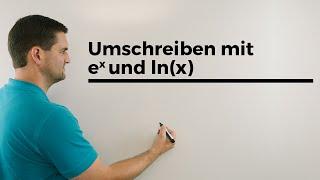Umschreiben mit e^x und ln(x), Exponential-/Logarithmusschreibweisen   Mathe by Daniel Jung