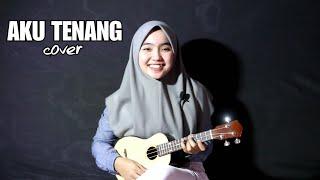 Aku Tenang - Wp pro chanel cover adel angel ukulele version