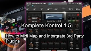 Komplete Kontrol 1.5 Software Tips & Tricks - Map & Integrate 3rd Party Drum & Instrument Plugins