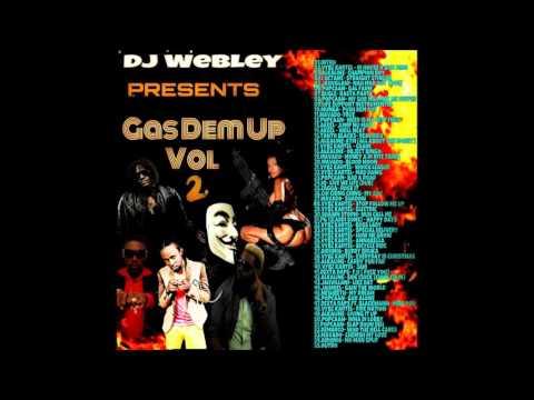DJ WEBLEY - ULTIMATE GAS DEM UP MIXTAPE VOL 2.  DEC 2015