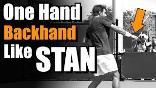 Hit Your Backhand Like Stanislas Wawrinka - One Handed Backhand Tennis Lesson