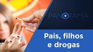 Panorama | Drogas na adolescência | 06/12/2017